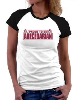 Proud To Be Abecedarian Women Raglan T-Shirt