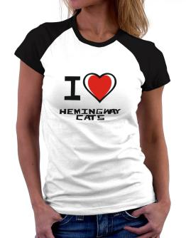 I Love Hemingway Cats Women Raglan T-Shirt