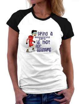 Being An Accounting Clerk Is Not For Wimps Women Raglan T-Shirt