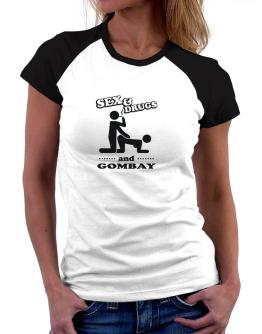 Sex & Drugs And Gombay Women Raglan T-Shirt