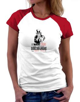 I Want You To Speak Quebec Sign Language Or Get Out! Women Raglan T-Shirt