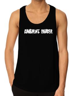 Ambient House - Simple Tank Top