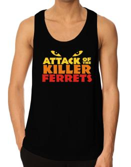 Attack Of The Killer Ferrets Tank Top