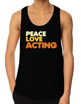 Peace Love Acting Tank Top