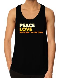 Peace Love Antique Collecting Tank Top