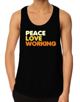 Peace Love Working Tank Top