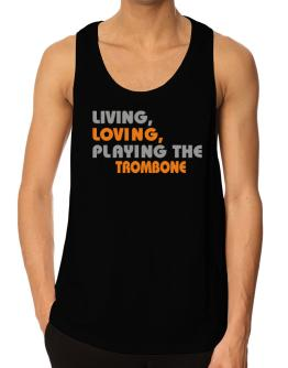 Playeras Bividi de Living Loving Playing The Trombone