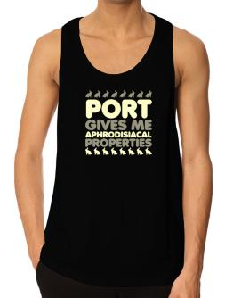 Port Gives Me Aphrodisiacal Properties Tank Top