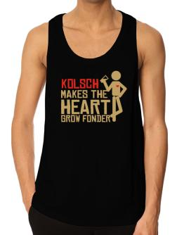 Kolsch Makes The Heart Grow Fonder Tank Top