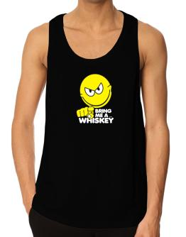 Bring Me A ... Whiskey Tank Top