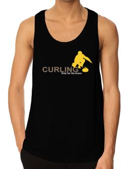 Curling - Only For The Brave Tank Top