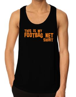 This Is My Footbag Net Shirt Tank Top