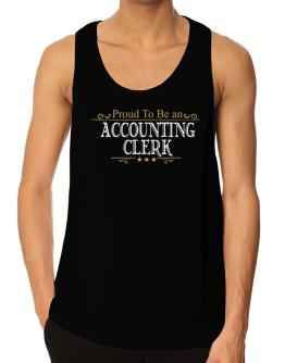Proud To Be An Accounting Clerk Tank Top