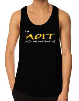 I Am Adit Do You Need Something Else? Tank Top