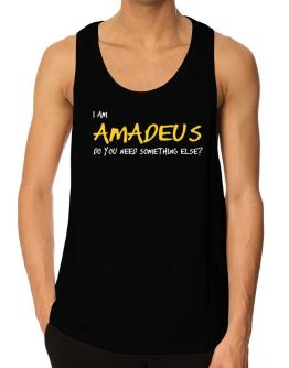 I Am Amadeus Do You Need Something Else? Tank Top