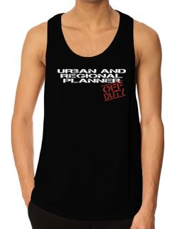 Urban And Regional Planner - Off Duty Tank Top