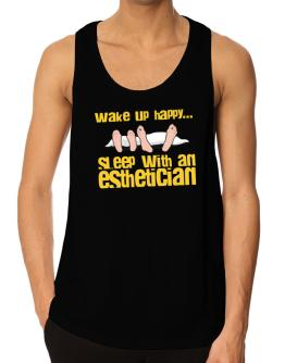 wake up happy .. sleep with a Esthetician Tank Top