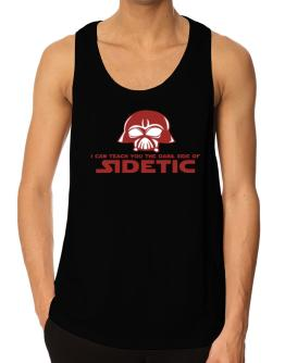 I Can Teach You The Dark Side Of Sidetic Tank Top
