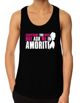 Anything You Want, But Ask Me In Amorite Tank Top