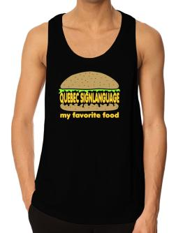 Quebec Sign Language My Favorite Food Tank Top