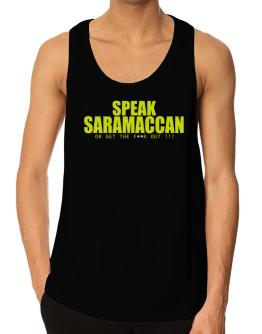 Speak Saramaccan, Or Get The Fxxk Out ! Tank Top