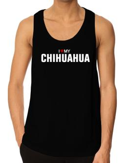 I Love My Chihuahua Tank Top
