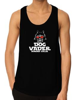 Dog Vader : Border Collie Tank Top