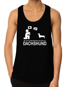 No One Understands Me Like My Dachshund Tank Top
