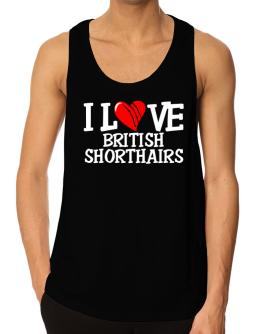 I Love British Shorthairs - Scratched Heart Tank Top