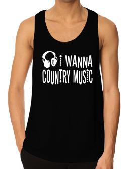 """ I WANNA Country Music - headphones "" Tank Top"