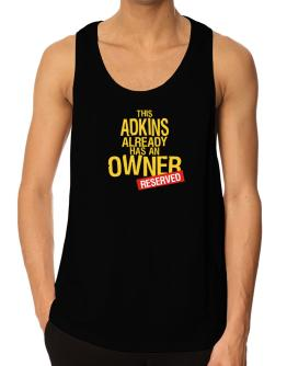 This Adkins Already Has An Owner - Reserved Tank Top