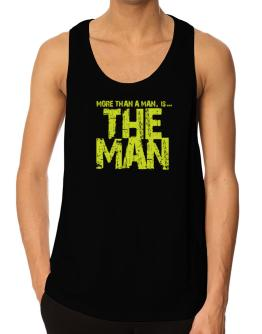 Acuña More Than A Man - The Man Tank Top