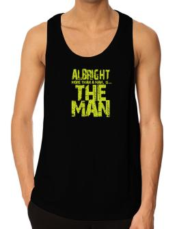 Albright More Than A Man - The Man Tank Top