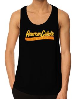 American Catholic For A Reason Tank Top