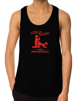 Sex & Drugs And Industrial Tank Top