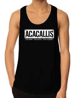 Acacallis : The Man - The Myth - The Legend Tank Top