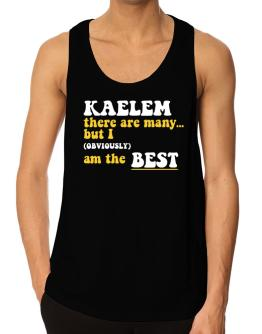 Kaelem There Are Many... But I (obviously) Am The Best Tank Top