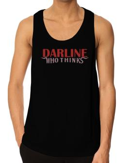 Darline Who Thinks Tank Top
