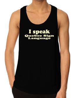 I Speak Quebec Sign Language Tank Top