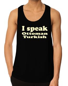 I Speak Ottoman Turkish Tank Top