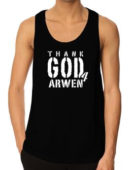 """  THANK GOD FOR Arwen "" Tank Top"