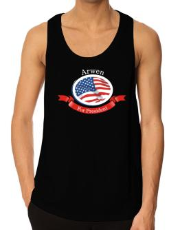 """ Arwen for President "" Tank Top"