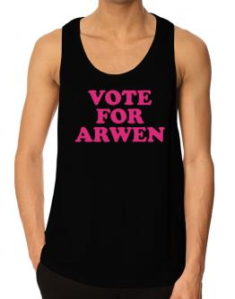""" Vote for Arwen "" Tank Top"