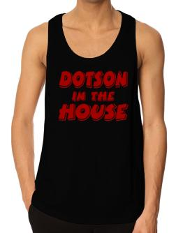 Dotson In The House Tank Top