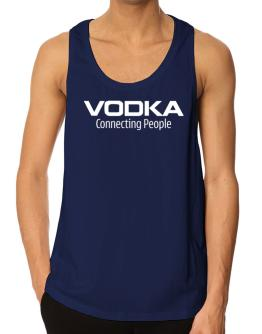 Vodka Connecting People Tank Top