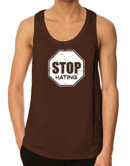 Stop Hating Tank Top
