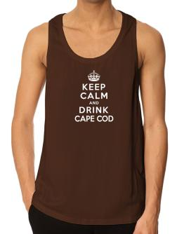 Keep calm and drink Cape Cod Tank Top