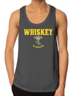 Whiskey Is Health Tank Top