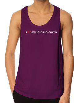 I Love Atheistic Guys Tank Top