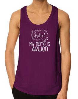 Hello my name is Arwen 2 Tank Top